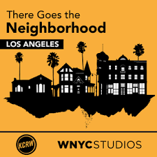 wnyc_there_goes_the_neighborhood:LA